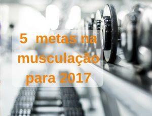 metas de musculação para 2017
