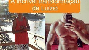 A incrível transformação de Luizio
